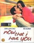 Now That I Have You - DVD
